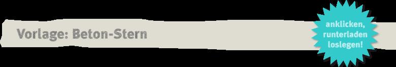 Vorlage: Beton-Stern