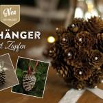 Weihnachtsdeko basteln – Hübsche Deko aus Zapfen