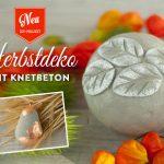 DIY: hübsche Herbstdeko mit Knetbeton Deko-Kitchen