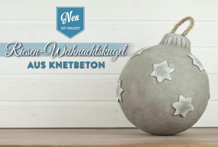 DIY: Riesen-Weihnachtskugel aus Knetbeton