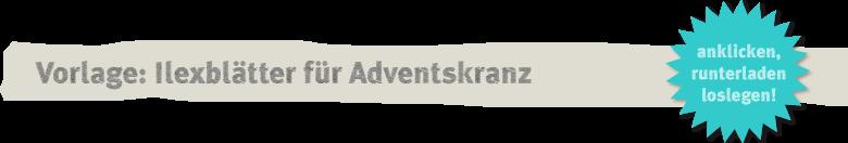 Vorlage: Advents-Türkranz mit weißen Ilexblättern und Zapfen Deko-Kitchen