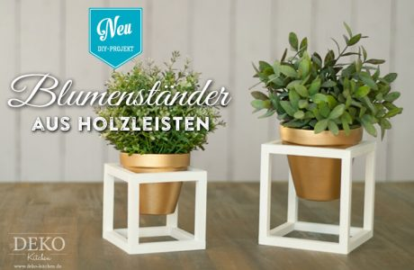 DIY: coole Blumenständer aus Holzleisten