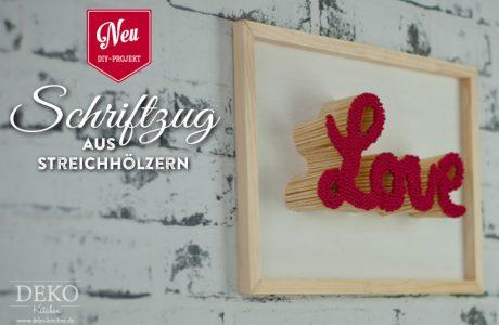 DIY: Schriftzug aus Streichhölzern als ausgefallenes Valentinstag-Geschenk