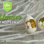 DIY: ausgefallene Ostereier zum Befüllen Deko-Kitchen
