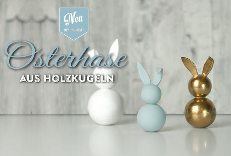 DIY: hübsche Deko-Osterhasen aus Holzkugeln
