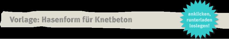 Vorlage XL-Osterhase aus Knetbeton Deko-Kitchen