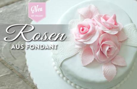 DIY: Rosen aus Fondant für edle Tortenverzierungen