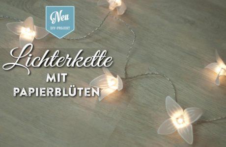DIY: zauberhafte Lichterkette mit Papierblüten