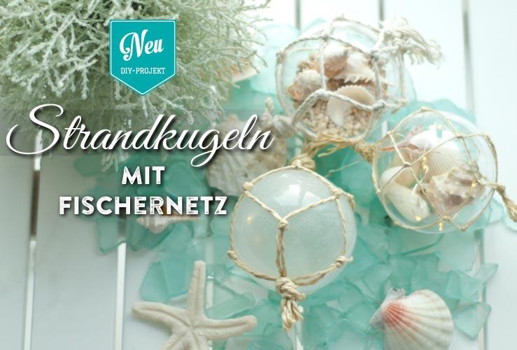 DIY: Strandkugeln mit geknotetem Fischernetz