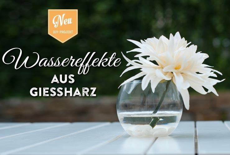 DIY: tolle Blumendeko mit Wasseroptik aus Gießharz (Resin) selbermachen
