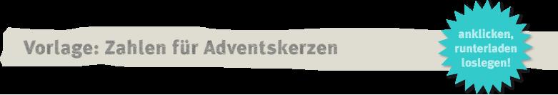 Vorlage Zahlen für Adventskerzen Deko-Kitchen