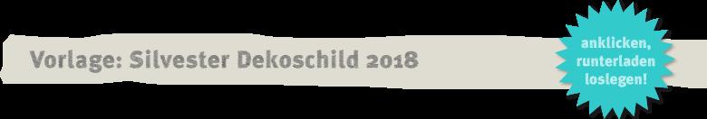 Vorlage: beleuchtetes Dekoshild für Silvester 2018 Deko Kitchen