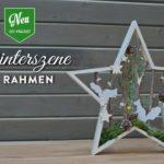 DIY: hübsche Weihnachtsdeko mit Winterszenen in Sternrahmen Deko-Kitchen