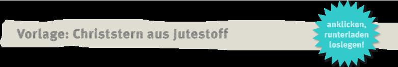 Vorlage: Christstern aus Jutestoff Deko-Kitchen