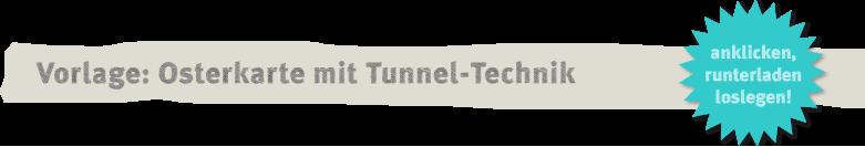 DIY: hübsche Osterkarte mit Tunneltechnik selbermachen